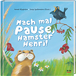 Cover der Bilderbuches: Mach mal Pause, Hamster Henry!